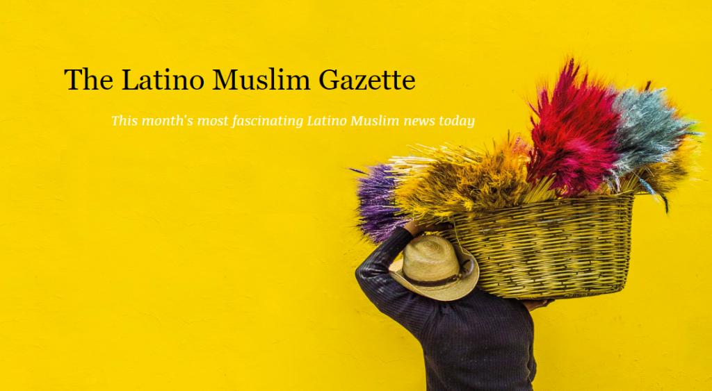 The Latino Muslim Gazette